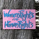 Womens Rights Are Human Rights, Highway 1, California-Andy Swindler